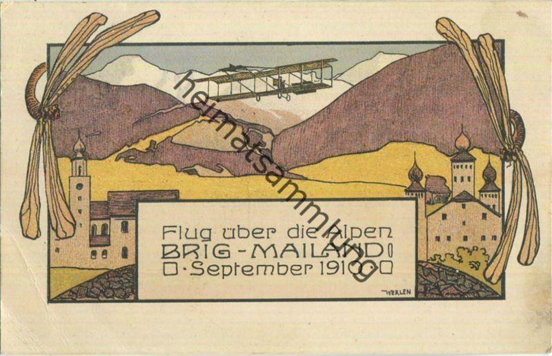 Flug über die Alpen Brig-Mailand September 1910 - Künstlerkarte Werlen - Verlag Hubacher & Co. Bern