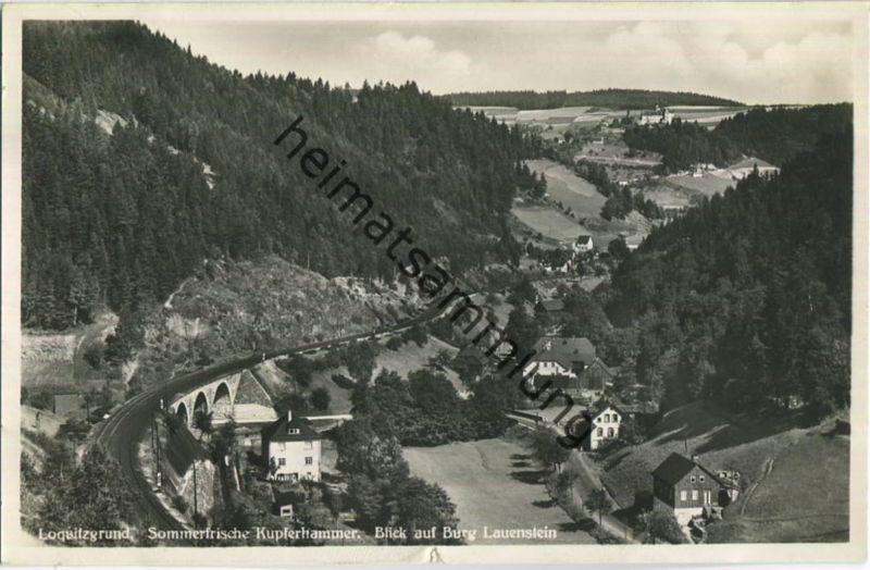 Burg Lauenstein - Loquitzgrund - Kupferhammer - Foto-Ansichtskarte - Verlag Julius Escherisch Ludwigsstadt