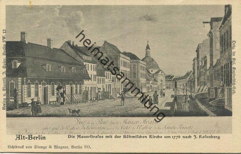 Alt-Berlin - Die Mauerstrasse mit der Böhmischen Kirche um 1776 - Verlag J. Spiro Berlin SW - Druck Stange & Wagner Berl