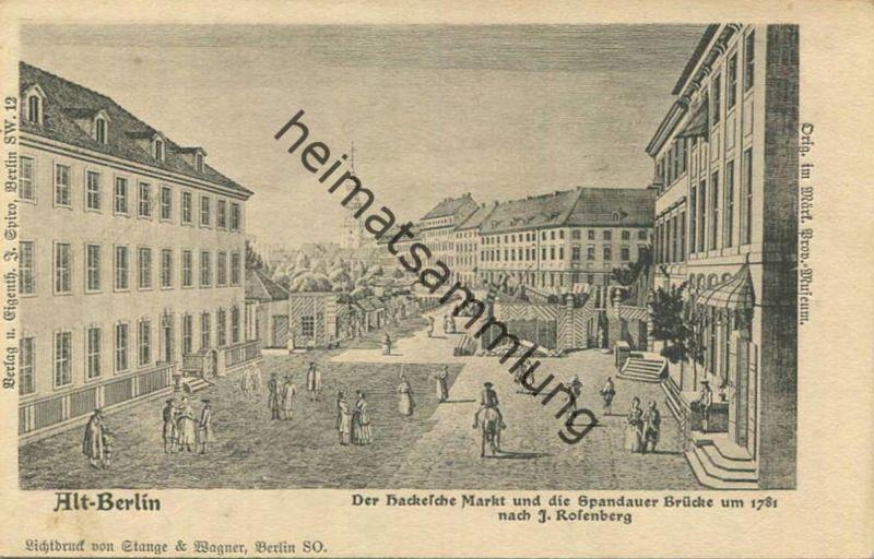Alt-Berlin - Der Hackesche Markt und die Spandauer Brücke - Verlag J. Spiro Berlin SW - Druck Stange & Wagner Berlin SO