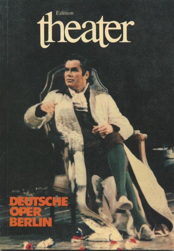 Deutsche Oper Berlin - 110 Seiten mit vielen Abbildungen 1981 Oper in Berlin eine Herausforderung - Das Ballett - Porträ