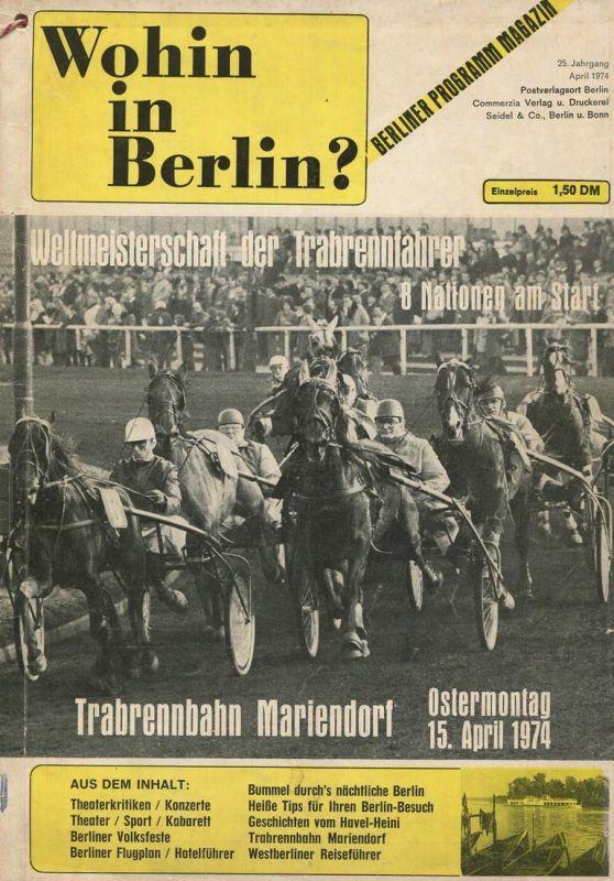 Wohin in Berlin? - Berliner Programm Magazin April 1974 - 56 Seiten mit vielen Abbildungen