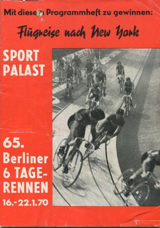 Berlin - Sportpalast - Programmheft 65. Berliner 6 Tage-Rennen 1970 - 84 Seiten mit vielen Abbildungen