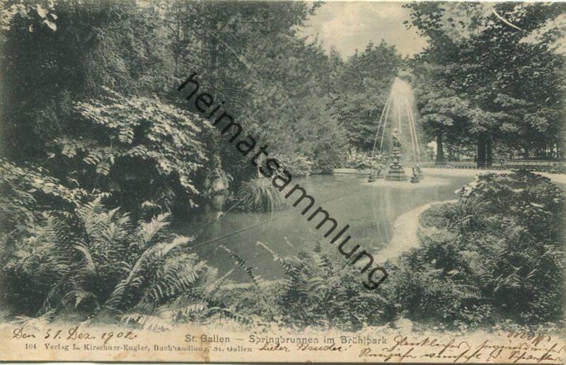 St. Gallen - Springbrunnen im Brühlpark - Verlag L. Kirschner-Engler St. Gallen - gel. 1902