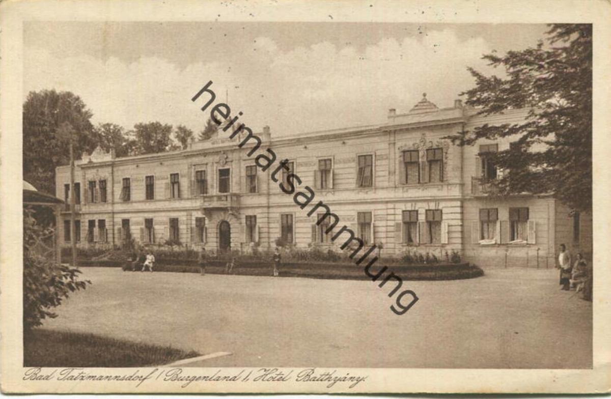 Bad Tatzmannsdorf - Hotel Batthyany - Verlag der Kurkommission in Bad Tatzmannsdorf gel. 1928
