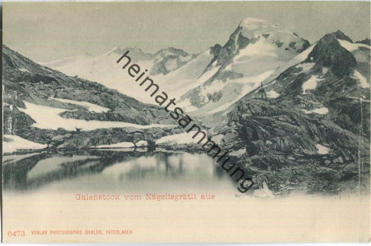 Galenstock - Nägelisgrätlis - Verlag E. Gabler Interlaken