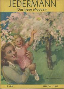 Jedermann das neue Magazin - Heft 4 1947 - 96 Seiten - Herausgeber Verlag Buch und Bild GmbH Berlin - Genehmigung durch