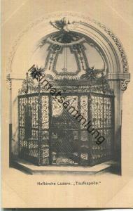 Hofkirche Luzern - Taufkapelle - Verlag & Alleinverkauf Ant. Achermann Stifts-Sacristan Luzern ca. 1905
