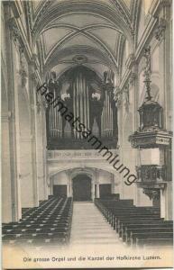 die grosse Orgel und die Kanzel der Hofkirche Luzern - Verlag & Alleinverkauf Ant. Achermann Stifts-Sacristan Luzern