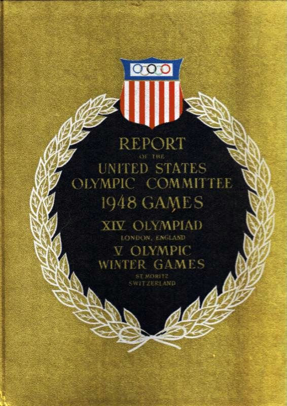Bushnell, Asa S. (Editor) Report of the United States Olympic Committee. Games of the XIVth Olympiad London, England, July 29 to August 14, 1948. Vth Olympic Winter Games St. Moritz, Switzerland January 30 to February 8, 1948