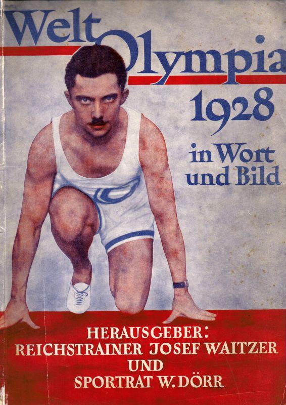 Waitzer/Dörr (Hrsg.) Welt-Olympia 1928 in Wort und Bild