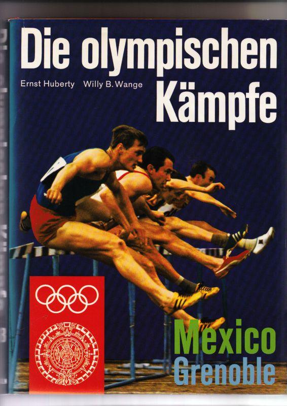 Huberty, Ernst, Wange, Willy B. (Hrsg.) Die olympischen Kämpfe. Mexico, Grenoble 1968.