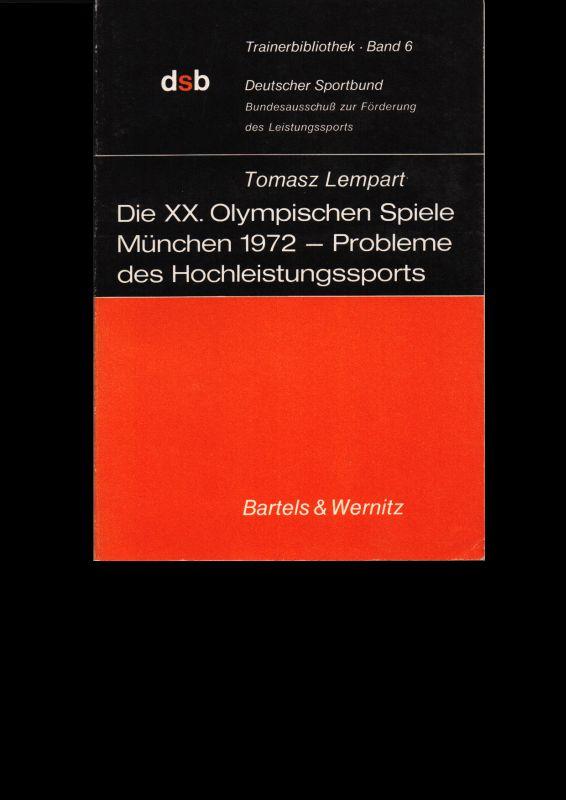 Lempart, Tomasz Die XX. Olympischen Spiele München 1972 - Probleme des Hochleistungssports. (Trainerbibliothek, Band 6)