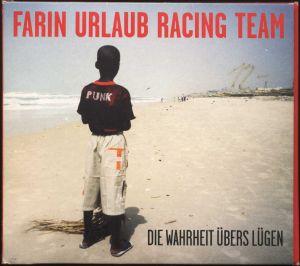 Farin Urlaub Racing Team - Die Wahrheit übers Lügen