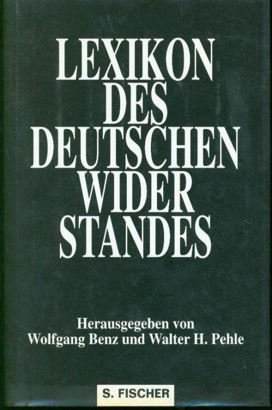 Wolfgang Benz / Walter H. Pehle - Lexikon des deutschen Widerstandes