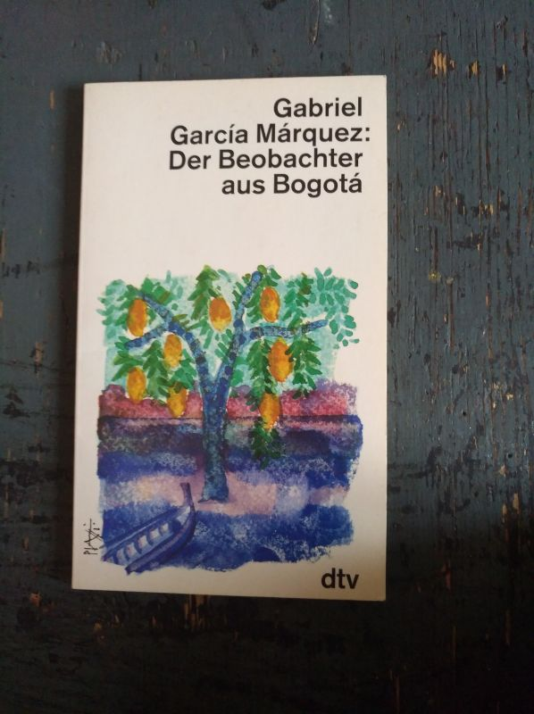 Gabriel García Márquez. Der Beobachter aus Bogota