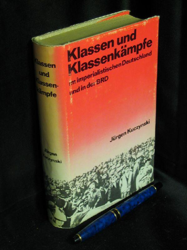 Kuczynski, Jürgen: Klassen und Klassenkämpfe im imperialistischen Deutschland und in der BRD. 0