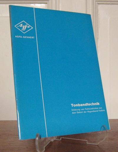 Agfa - Gevaert (Hrsg.): Tonbandtechnik. Erklärung von Fachausdrücken aus dem Gebiet der Magnetband-Technik.