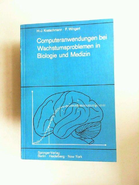 Kretschmann, Hans-Joachim und Friedrich Wingert: Computeranwendungen bei Wachstumsproblemen in Biologie und Medizin. Einführung in die Theorie und exemplarische Darstellung der Praxis besonders an den Ergebnissen der Entwicklung des Zentralnervensystems.