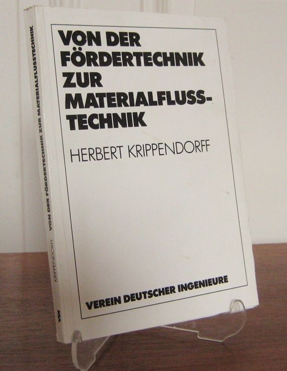 Krippendorff, Herbert: Von der Fördertechnik zur Materialflusstechnik. Zusammenstellung einer technikgeschichtlichen Entwicklung.
