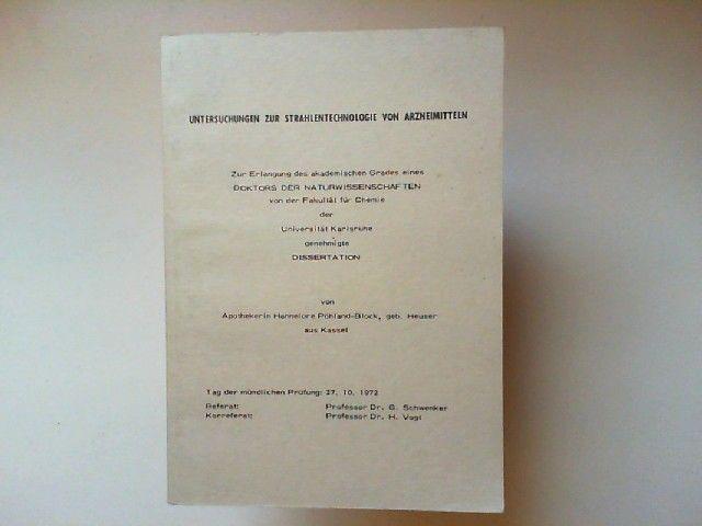 Pöhland-Block, Hannelore: Untersuchungen zur Strahlentechnologie von Arzneimitteln. Dissertation.