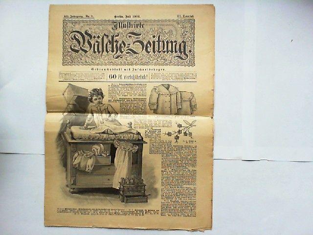 Talé, Ernst (Hg.) und Emmy Heine u.a.: Illustrirte Wäsche-Zeitung. Gebrauchsblatt mit Zuschneidebogen (fehlt hier). XII. Jahrgang Juli 1902 Nr. 7.