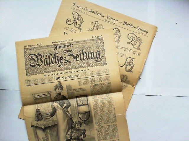 """Talé, Ernst (Hg.) und Emmy Heine u.a.: Illustrirte Wäsche-Zeitung. Gebrauchsblatt mit Zuschneidebogen. XII. Jahrgang September 1902 Nr. 9. Mit der """"Extra-Handarbeiten-Beilage zur Wäsche-Zeitung"""""""
