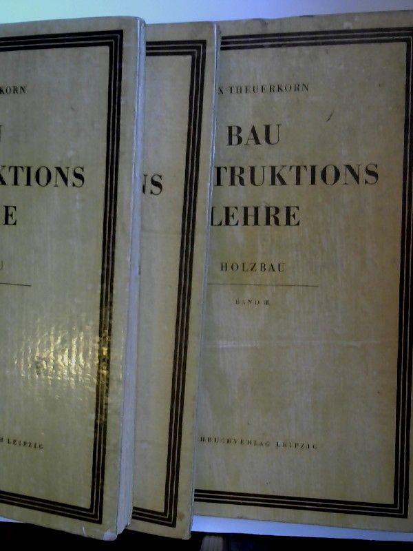 Theuerkorn, Max: 3 Bände zusammen - Max Theuerkorn: Baukonstruktionslehre Holzbau. Band I bis III.