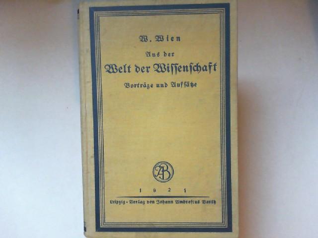 Wien, W.: Aus der Welt der Wissenschaft. Vorträge und Aufsätze.