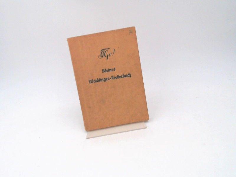 Osterieder, Heinz (Zusammenstellung): Kleines Waiblinger-Liederbuch. Liederbuch der Landsmannschaft Ghibellinia zu Tübingen. 1845 - 1935.