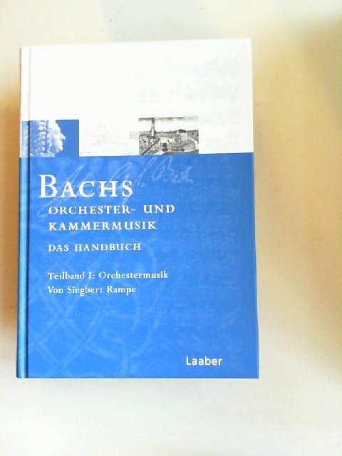 Rampe, Siegbert: Bachs Orchester- und Kammermusik. Das Handbuch. Teilband I: Orchestermusik [Das Bach-Handbuch Band 5/1.] Mit 24 Abbildungen und 14 Notenbeispielen sowie einem Werkverzeichnis.