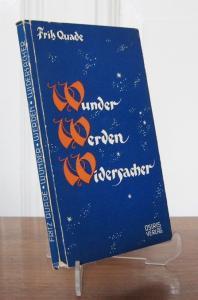Quade, Fritz: Wunder werden Widersacher. Zur Begreifbarkeit des Unbegriffenen. Aus dem Nachlaß herausgegeben von Sigrid Quade.
