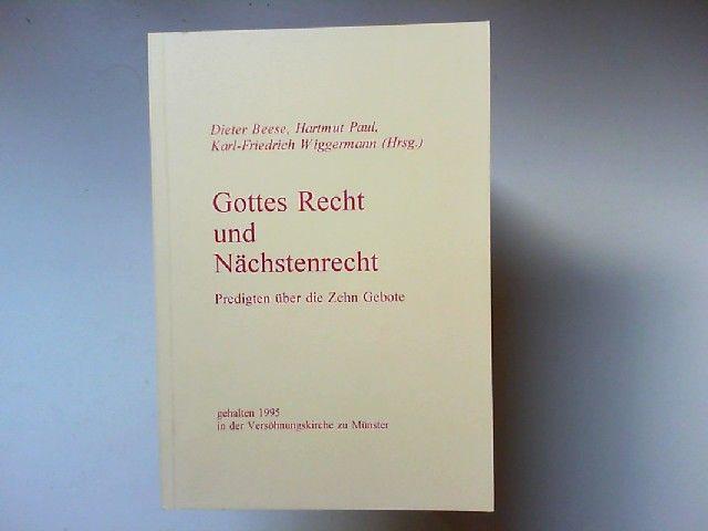 Beese, Dieter, Hartmut Paul und Karl-Friedrich Wiggermann (Hg.): Gottes Recht und Nächstenrecht. Predigten über die zehn Gebote. Gehalten 1995 in der Versöhnungskirche zu Münster.