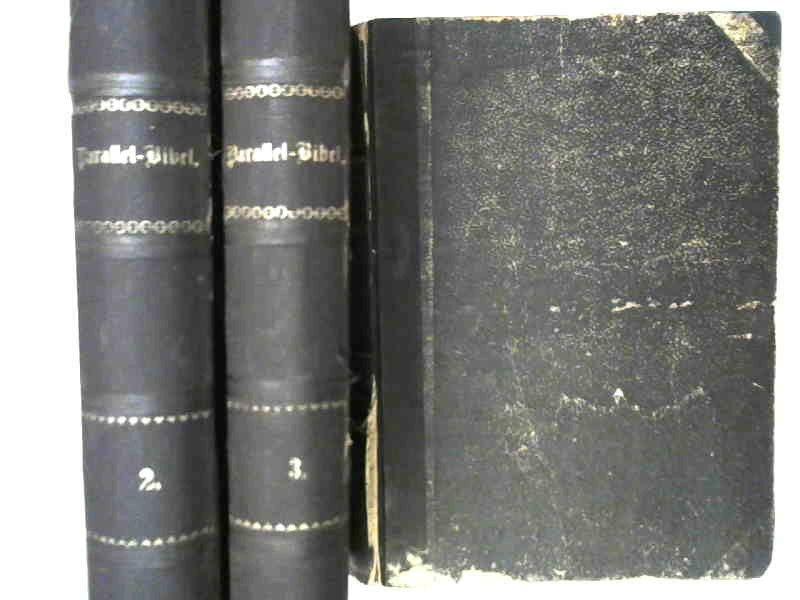 Luther, Martin [Übers.]: 3 Bücher zusammen - Parallel-Bibel oder die heilige Schrift, Alten und Neuen Testaments, in der Verdeutschung durch Dr. Martin Luther nach der Originalausgabe von 1545 mit nebenstehender wortgetreuer Übersetzung und dem Grundte...