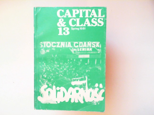 Capital & Class 13 - Bulletin of the Conference of Socialist Economists. Spring 1981: Solidarnosc.