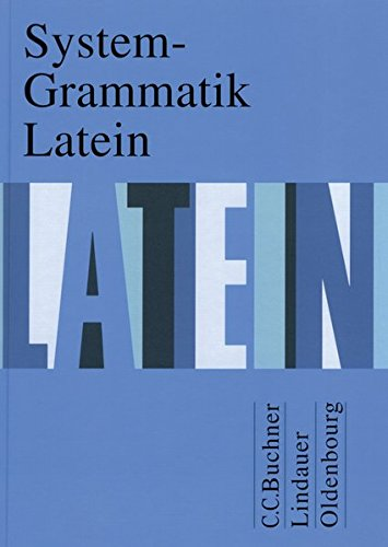 Grosser, Hartmut und Friedrich Maier: System-Grammatik Latein. Herausgegeben von Gerhrad Fink und Friedrich Maier.