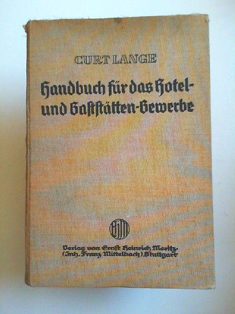 Lange, Curt: Handbuch für das Hotel- und Gaststätten-Gewerbe. Lehr- und Nachschlage-Buch für Meister, Gehilfen und Lehrlinge. [Illustrierte Handwerker- (und Gewerbe-) Bibliothek Band 21]