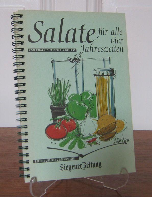 Siegener Zeitung (Hrsg.): Salate für alle vier Jahreszeiten. Von knackig frisch bis delikat. Rezepte unserer Zeitungsleser.