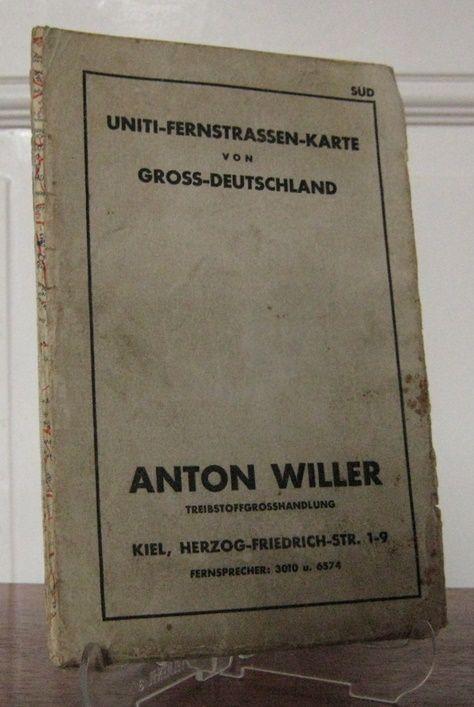 Anton Willer Treibstoffgrosshandlung, Kiel: UNITI-Fernstrassen-Karte von Gross-Deutschland. Nord und Süd.