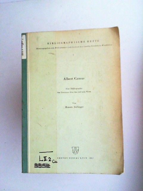 Bollinger, Renate: Albert Camus, Eine Bibliographie der Literatur über ihn und sein Werk. [Bibliographische Hefte, 1]