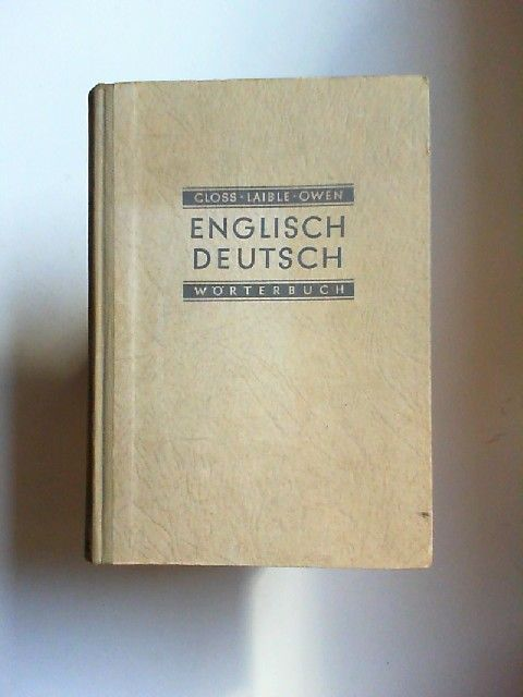 Closs, C. A., Helene Laible und Leslie Owen: Englisch Deutsch Wörterbuch Englisch-Deutsches Wörterbuch