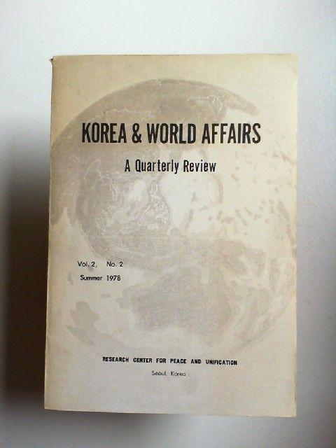 Chung, Chong-Shik (Hg.): Korea and World Affairs - A Quarterly Review. Vol. 2, No. 2 Summer 1978