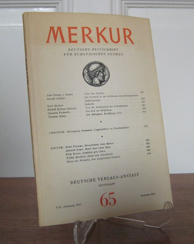 Moras, Joachim und Hans Paeschke (Hrsg.): Merkur - Deutsche Zeitschrift für europäisches Denken. Nr. 65, Siebentes Heft, VII. Jahrgang, Juli 1953. Mit Beiträgen von José Ortega y Gasset, Arnold Gehlen, Karl Krolow u. a.