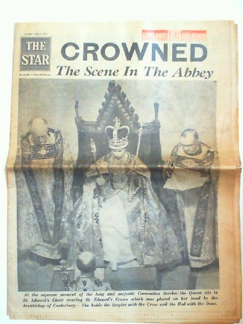 "The Star Tuesday, June 2, 1953: Crowned - The Scene In The Abbey. text: ""At the supreme moment of the long and majestic Coronation Service the Queen sits in St. Edward´s Chair wearing St. Edward´s Crown which was placed on her head by the Archbish..."