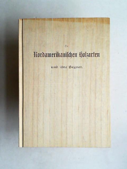 Booth, John: Die Nordamerikanischen Holzarten und ihre Gegner (Reprint) Mit zwei Tafeln im Lichtdruck.