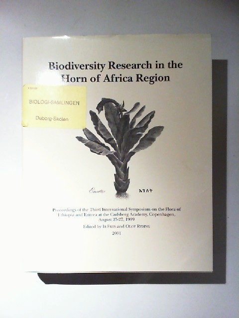 Friis, Ib (Bearb.) and Olof Ryding (Bearb.): Biodiversity Research in the Horn of Africa Region. Proceedings of the Third International Symposium on the Flora of Ethiopia and Eritrea at the Carlsberg Academy, Copenhagen, August 25-27, 1999 [Biologiske Skr