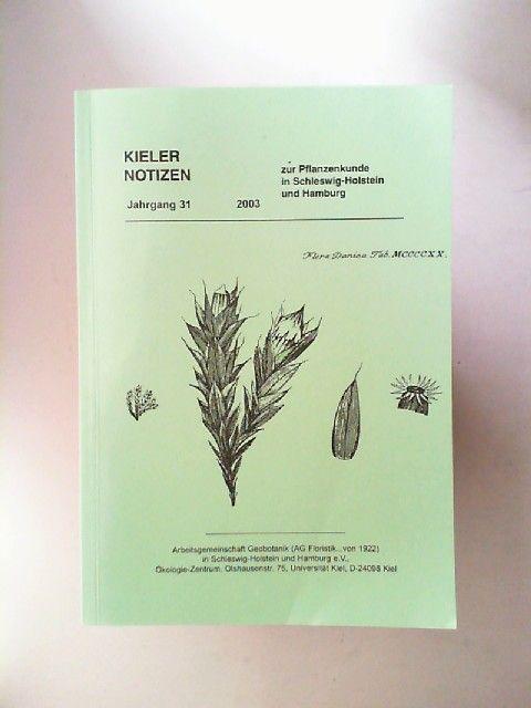 o.A: Kieler Notizen zur Pflanzenkunde in Schleswig-Holstein und Hamburg. Jahrgang 31 - 2003.