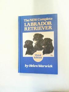 Warwick, Helen: The New Complete Labrador Retreiever.