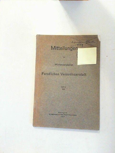 Würtembergische Forstliche Versuchsanstalt: Mitteilungen der Württembergischen Forstlichen Versuchsanstalt. Heft 2. 1936.