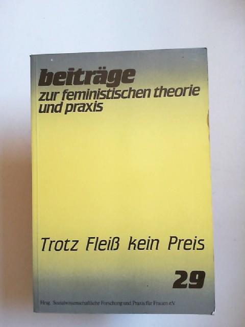 Anneke, Ute u.a, Sozialwissenschaftliche Forschung und Praxis für Frauen e.V. (Hg.): Beiträge zur feministischen Theorie und Praxis 29 Trotz Fleiß kein Preis 14. Jahrgang.